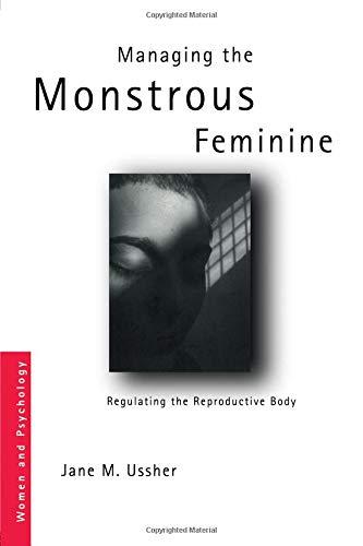 Managing the Monstrous Feminine (Women and Psychology)