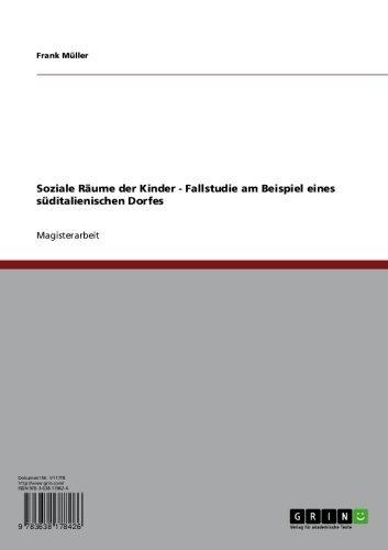 Download Soziale Räume der Kinder – Fallstudie am Beispiel eines süditalienischen Dorfes (German Edition) Pdf