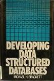 Developing Data Structured Data Bases, Michael Brackett, 0132043971