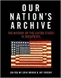 Our Nation's Archive: The History of The United States in Documents, , 1603761616