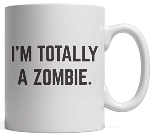 I'm a Zombie Halloween Mug - Funny Sarcastic Gift Idea For Hipsters On October Parties! For Zombies Movie Fans And Horror Movies Fan Who Loves Lazy Last Minute Costume For Trick Or Treat Costumes -