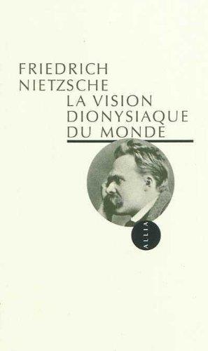 Nietzsche - La Vision dionysiaque du monde