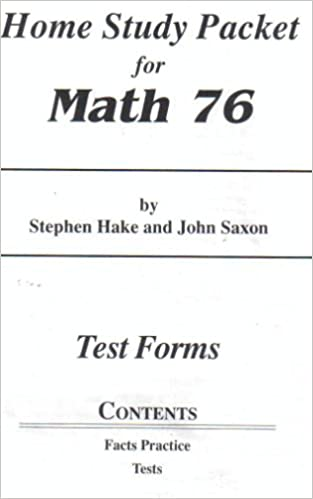 Home study packet for saxon math 76 test forms stephen hake john home study packet for saxon math 76 test forms stephen hake john saxon 9781565770720 amazon books fandeluxe Gallery