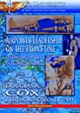 Airpower Leadership on the Front Line, Douglas A. Cox, 1585661570