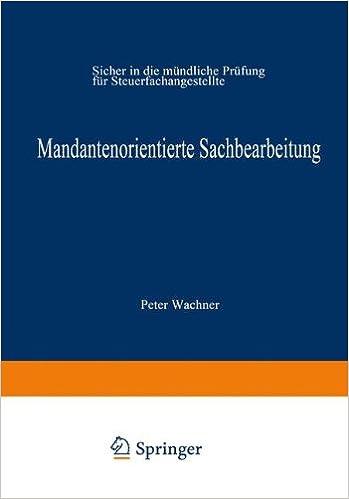 Mandantenorientierte Sachbearbeitung: Sicher in die mündliche Prüfung für Steuerfachangestellte (German Edition)