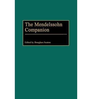 Download [(The Mendelssohn Companion)] [Author: Douglass Seaton] published on (February, 2001) pdf