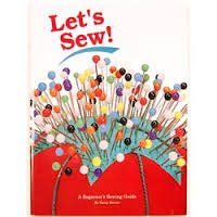 Let's Sew: A Beginner's Sewing Guide