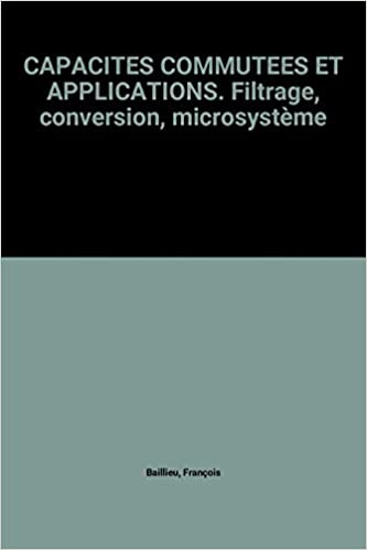 Livre CAPACITES COMMUTEES ET APPLICATIONS. Filtrage, conversion, microsystème epub pdf