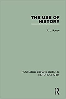 The Use of History (Routledge Library Editions: Historiography)