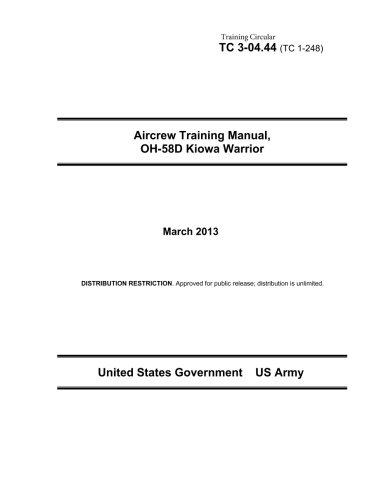 Read Online Training Circular TC 3-04.44 (TC 1-248) Aircrew Training Manual, OH-58D Kiowa Warrior March 2013 pdf epub