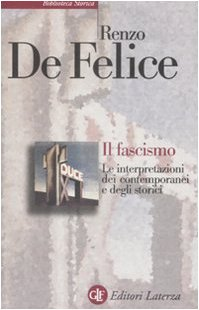 Il fascismo. Le interpretazioni dei contemporanei e degli storici (Biblioteca storica Laterza)