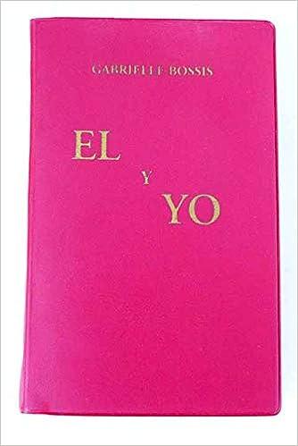 El Y Yo por Gabrielle Bossis epub