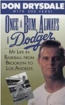 Once a Bum, Always a Dodger: My Life in Baseball from Brooklyn to Los Angeles