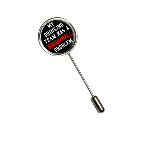 MY DRINKING TEAM HAS A BROOMBALL PROBLEM Stick Hat Brooch Pin