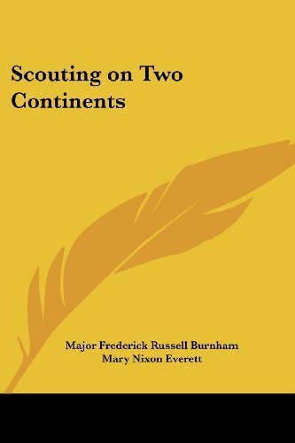 Scouting on Two Continents by Major Frederick Russell Burnham (2004-05-23)