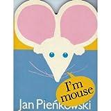 I'm Mouse, Jan Pienkowski, 0671613529