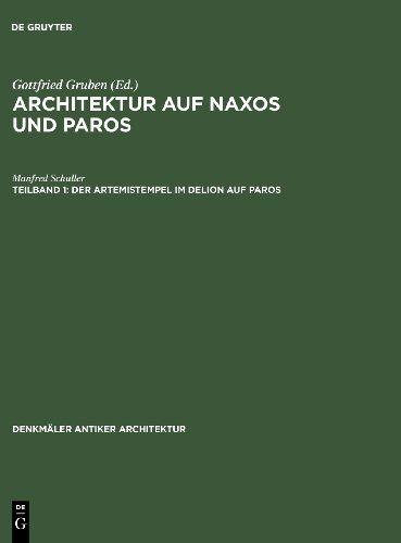 Der Artemistempel Im Delion Auf Paros: Mit Einem Beitrag Von a Ohnesorg (Architektur Auf Naxos Und Paros, 1)
