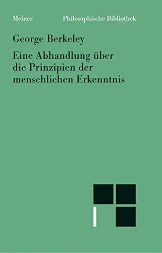 Eine Abhandlung über die Prinzipien der menschlichen Erkenntnis: Neuübersetzung (Philosophische Bibliothek)
