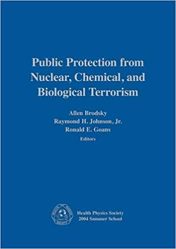 Public Protection From Nuclear, Chemical, And Biological Terrorism: Health Physics Society 2004 Summer School Ebook Rar