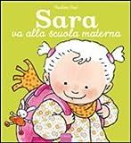 Sara va alla scuola materna. Ediz. illustrata