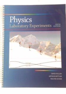 Physics - Laboratory Experiments, 6th Ed.