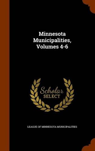 Minnesota Municipalities, Volumes 4-6 ebook