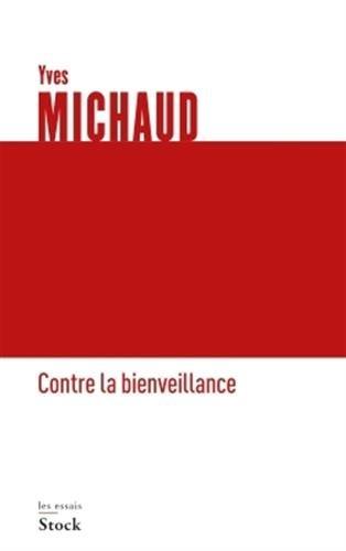 Contre la bienveillance – Yves Michaud (2016)