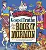 Gospel Truths from the Book of Mormon, Val Bagley, 1591562791