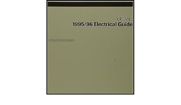 1995-1996 Jaguar XJS V12 Electrical Guide Wiring Diagram ... on