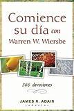 Comience Su Día Con Warren W. Wiersbe, James R. Adair, 0825418631