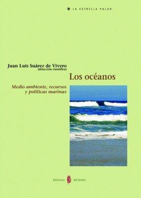 Los océanos: medio ambiente, recursos y políticas marinas ebook