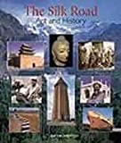 The Silk Road : Art and History, Tucker, Jonathan, 1588860221