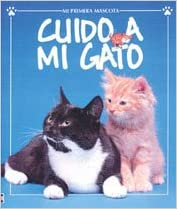 Book Cuido A Mi Gato / Cats and Kittens (First Pets)