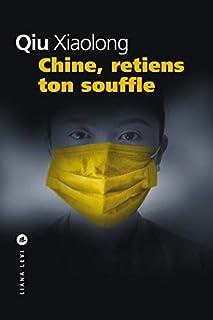 Chine, retiens ton souffle : une enquête de l'inspecteur Chen, Qiu, Xiaolong