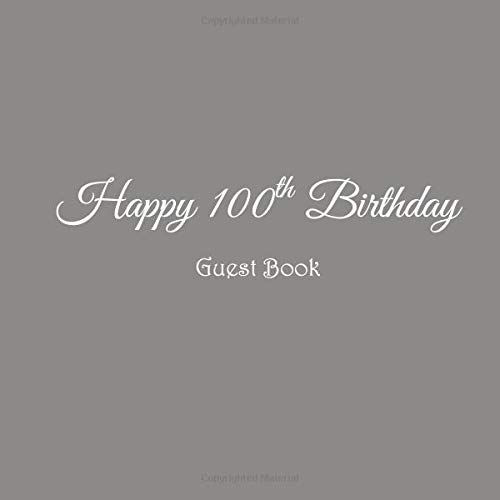 Happy 100th Birthday Guest Book 100 Year Old Party Gifts Accessories Decor Ideas Supplies Decorations For Women Men