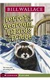 Ferret in the Bedroom, Lizards in the Fridge (Minstrel Book)