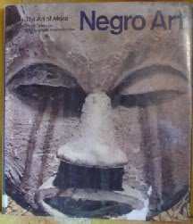 The Art of Africa: Negro Art : From the Institute of Ethnography, Leningrad