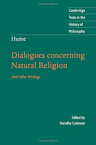 Hume: Dialogues Concerning Natural Religion: And Other Writings (Cambridge Texts in the History of Philosophy)