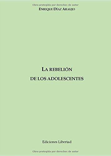 La rebelión de los adolescentes  [Díaz Araujo, Enrique] (Tapa Blanda)