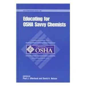 Educating for OSHA Savvy Chemists (ACS Symposium Series)