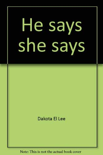 He says she says: Lessons about love and relationships