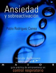 Descargar Libro Ansiedad Y Sobreactivación: Guía Práctica De Entrenamiento En Control Respiratorio Pablo Rodríguez Correa