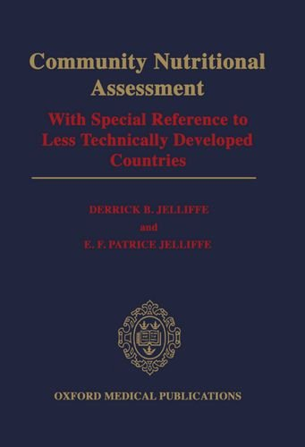 Community Nutritional Assessment: With Special Reference to Less Technically Developed Countries (Oxford Medical Publica