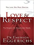 Love & Respect Workbook: The Love She Most Desire, The Respect He Desperately Needs by Emerson Eggerichs, Fritz Ridenour (With)