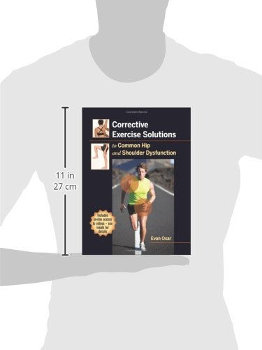 Corrective Exercise Solutions to Common Shoulder and Hip Dysfunction ...