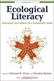 img - for Ecological Literacy: Educating Our Children for a Sustainable World (The Bioneers Series) book / textbook / text book