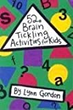 52 Brain Tickling Activities for Kids (52 Series)