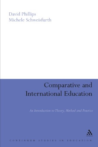 Comparative And International Education: An Introduction to Theory, Method, And Practice (Continuum Studies in Education)