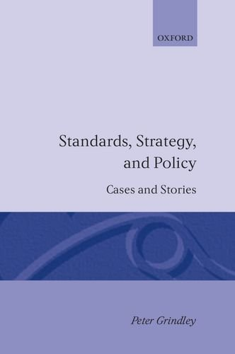 Standards, Strategy, and Policy: Cases and Stories by Peter Grindley