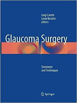 Glaucoma Surgery: Treatment And Techniques por Luigi Caretti